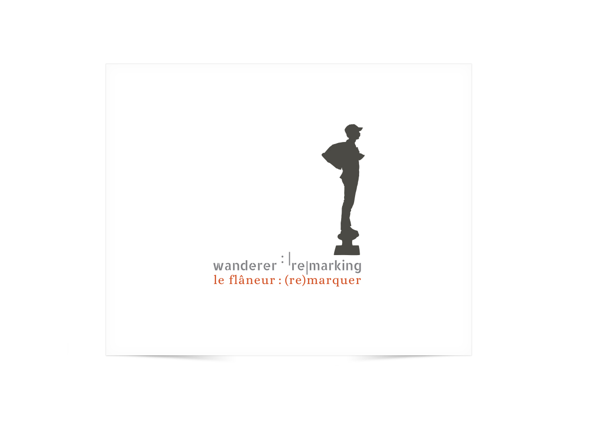 le flâneur : (re)marquer – Wanderer remarking